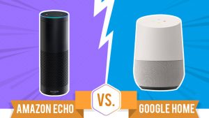 Amazon Echo or Google Home – Which one Should You Buy?