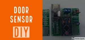 How to Build DIY Door Sensors for your Home Automation Project