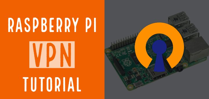 How To: Raspberry Pi VPN Setup Guide Using PiVPN