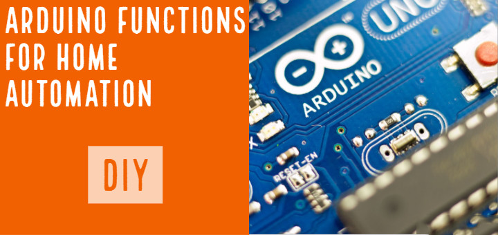 3 Arduino Functions for Home Automation You Should Know