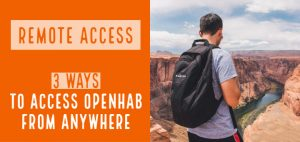 3 Ways to Get openHAB Remote Access