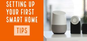 4 Simple Steps for Setting Up Your First Smart Home